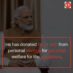 Narendra Modi has donated Rs 21 lakh from personal savings for girl child welfare for the education.