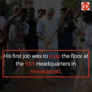 Narendra Modi's first job was to mop the floor at the RSS Headquarters in Ahmedabad.